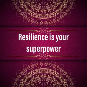 Resilience is your superpower